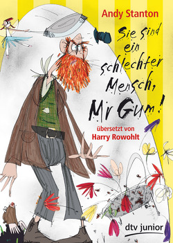 Sie sind ein schlechter Mensch, Mr Gum! von Rowohlt,  Harry, Stanton,  Andy, Tazzyman,  David