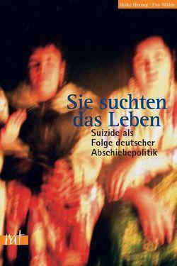 Sie suchten das Leben… von Herzog,  Heike, Rommelsbacher,  Birgit, Wälde,  Eva