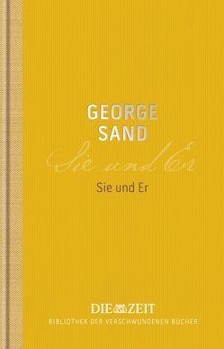 Sie und Er von Ronte,  Liselotte, Sand,  George
