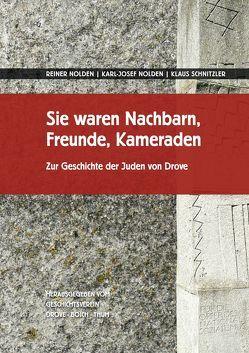 Sie waren Nachbarn, Freunde, Kameraden von Nolden,  Karl J, Nolden,  Reiner, Schnitzler,  Klaus