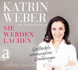 Sie werden lachen von Weber,  Katrin