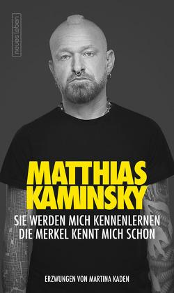 Sie werden mich kennenlernen von Kaden,  Martina, Kaminsky,  Matthias