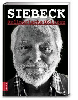 Siebeck. Kulinarische Skizzen von Siebeck,  Wolfram