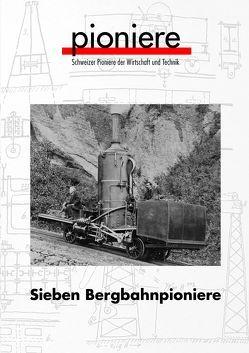 Sieben Bergbahnpioniere von Latsche,  Werner, Wägli,  Hans G., Waldis,  Alfred, Wirmann,  Hans