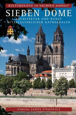 Sieben Dome von Antz,  Christian, Cottin,  Markus, Hasse,  Claus-Peter, Horstrup,  Ellen, Köster,  Gabriele, Schulze,  Hans K., Stekovics,  Janos