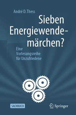 Sieben Energiewendemärchen? von Thess,  André D.