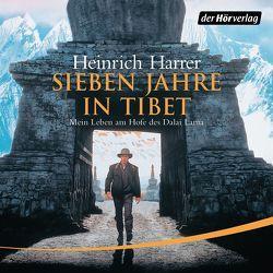 Sieben Jahre in Tibet von Harrer,  Heinrich, Pfeiffer,  Markus