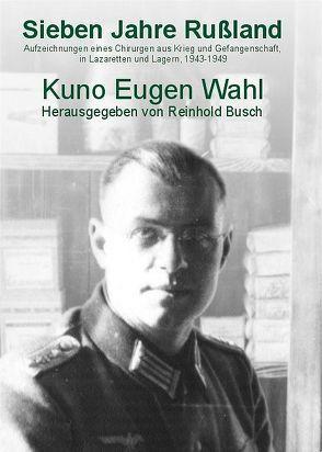 Sieben Jahre Russland von Busch,  Reinhold, Wahl,  Kuno E
