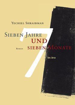Sieben Jahre und sieben Monate von Dähnhardt,  Ernst H, Greve,  Dorothea, Shraibman,  Yechiel