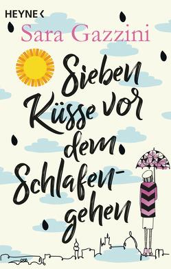 Sieben Küsse vor dem Schlafengehen von Gazzini,  Sara, Hansen,  Esther