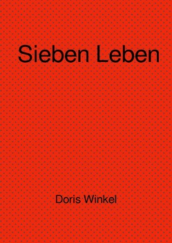 Sieben Leben von Winkel,  Doris