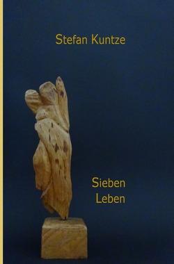 Sieben Leben von Kuntze,  Stefan