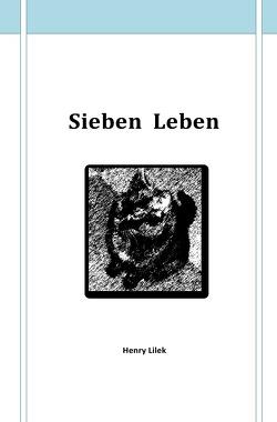 Sieben Leben von Lilek,  Henry