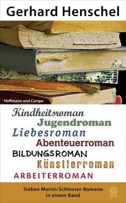 Sieben Martin Schlosser Romane in einem Band von Henschel,  Gerhard