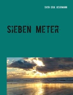 Sieben Meter von Gehrmann,  Sven Erik