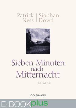 Sieben Minuten nach Mitternacht (E-Book plus) von Abarbanell,  Bettina, Dowd,  Siobhan, Kay,  Jim, Ness,  Patrick