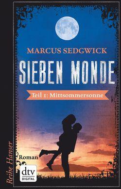 Sieben Monde. Mittsommersonne von Sedgwick,  Marcus, Weitbrecht,  Renate