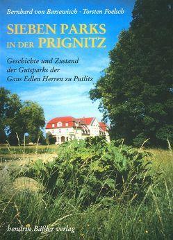 Sieben Parks in der Prignitz von Barsewisch,  Bernhard von, Foelsch,  Torsten