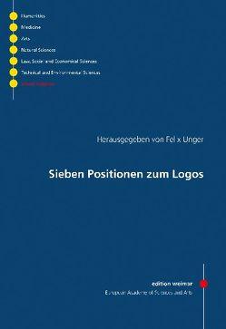 Sieben Positionen zum Logos von Bader,  Günther, Broch,  Thomas, Delgado,  Mariano, Unger,  Felix