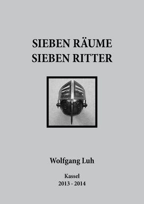 Sieben Räume – Sieben Ritter von Luh,  Wolfgang
