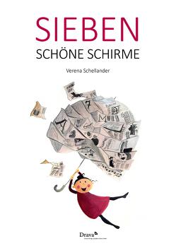 Sieben schöne Schirme von Schellander,  Verena