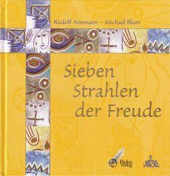 Sieben Strahlen der Freude von Ammann,  Rudolf, Blum,  Michael