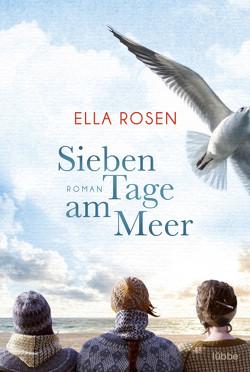 Sieben Tage am Meer von Rosen,  Ella
