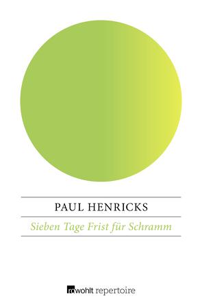 Sieben Tage Frist für Schramm von Henricks,  Paul