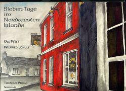 Sieben Tage im Nordwesten Irlands von Schulz,  Wilfried, West,  Ole