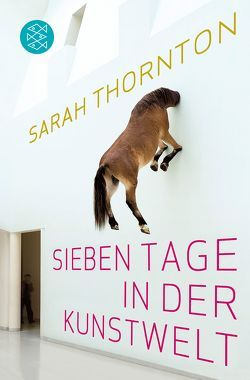 Sieben Tage in der Kunstwelt von Seuß,  Rita, Thornton,  Sarah