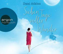 Sieben Tage voller Wunder von Atkins,  Dani, Carlsson,  Anna, Rebernik-Heidegger,  Sonja