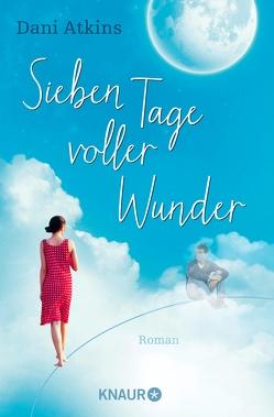 Sieben Tage voller Wunder von Atkins,  Dani, Rebernik-Heidegger,  Sonja