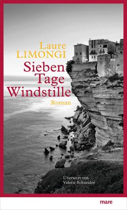 Sieben Tage Windstille von Limongi,  Laure, Schneider,  Valerie