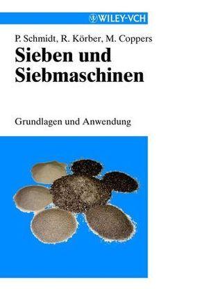 Sieben und Siebmaschinen von Coppers,  Matthias, Koerber,  Rolf, Schmidt,  Paul