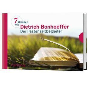 Sieben Wochen mit Dietrich Bonhoeffer von Bonhoeffer,  Dietrich, Vogt,  Beate