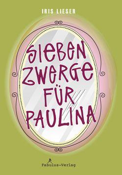 Sieben Zwerge für Paulina von Iris,  Lieser