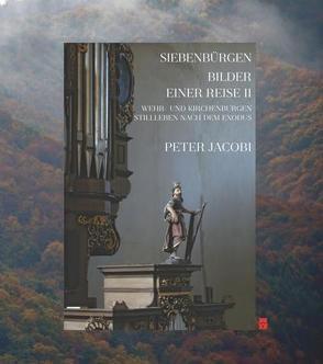 Siebenbürgen – Bilder einer Reise II von Jacobi,  Peter