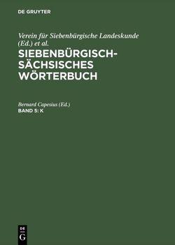 Siebenbürgisch-Sächsisches Wörterbuch / K von Capesius,  Bernard