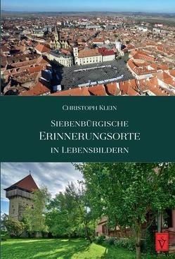 Siebenbürgische Erinnerungsorte in Lebensbildern von Klein,  Christoph