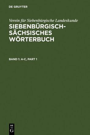 Siebenbürgisch-Sächsisches Wörterbuch / A–C von Schullerus,  Adolf