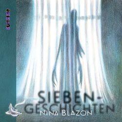 Siebengeschichten von Blazon,  Nina, Kaempfe,  Peter, Pages,  Svenja