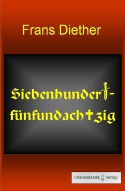 Siebenhundertfünfundachtzig von Diether,  Frans