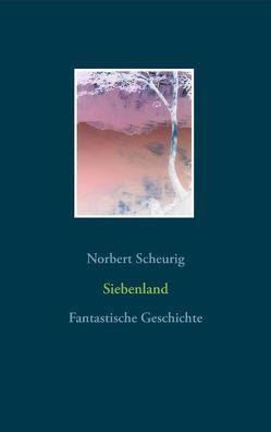 Siebenland von Scheurig,  Norbert