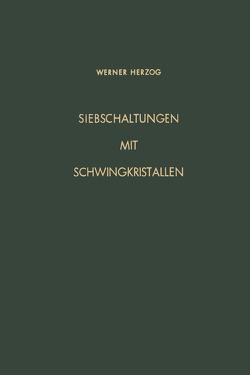 Siebschaltungen mit Schwingkristallen von Herzog,  Werner