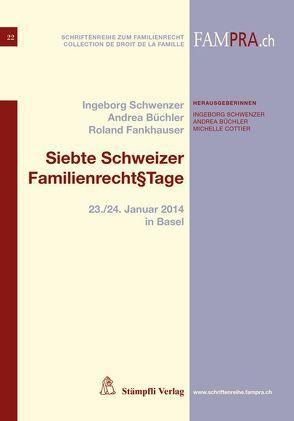 Siebte Schweizer Familienrecht§Tage von Büchler,  Andrea, Cottier,  Michelle, Schwenzer,  Ingeborg