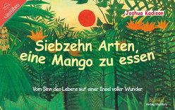 Siebzehn Arten, eine Mango zu essen von Kadison,  Joshua
