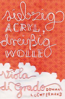 Siebzig Acryl, dreißig Wolle von Di Grado,  Viola, Schwaab,  Judith