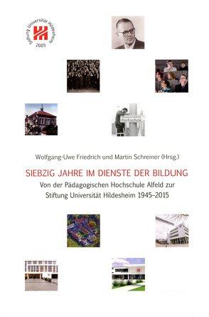 Siebzig Jahre im Dienste der Bildung von Friedrich,  Wolfgang-Uwe, Schreiner,  Martin