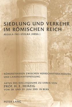 Siedlung und Verkehr im römischen Reich von Frei-Stolba,  Regula