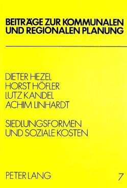 Siedlungsformen und soziale Kosten von Hezel,  Dieter, Höfler,  Horst, Kandel,  Lutz, Linhardt,  Achim
